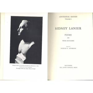 The Centennial Edition of the Works of Sidney Lanier : Vol. 1 Poems and Poem Outlines. Lanier, Sidney. ; Anderson, Charles R. ; Lanier, Clifford Ande