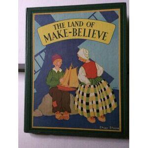 THE LAND OF MAKE-BELIEVE W/DUST JACKET 1931 Eugene Field and Viola R Lowe [Near Fine] [Hardcover]