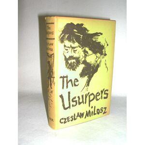 The Usurpers, a Novel Milosz, Czeslaw [Near Fine] [Hardcover]