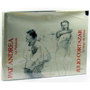La Punalada. Le Tango du Retour Pat Andrea and Julio Cortazar [Very Good] [Hardcover]