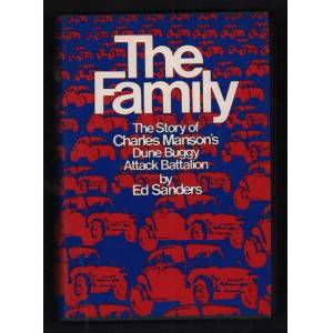 The Family: The Story of Charles Manson's Dune Buggy Attack Battalion Sanders, Ed [Very Good] [Hardcover]