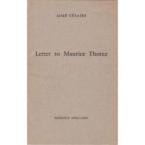 Letter to Maurice Thorez Césaire, Aimé [ ] [Softcover]