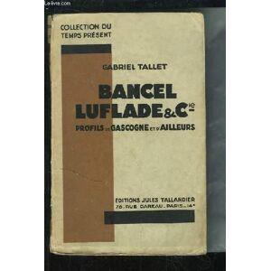 Bancel Luflade et Cie. Profils de Gascogne et d'ailleurs. TALLET Gabriel [Near Fine] [Softcover]