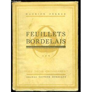 FEUILLETS BORDELAIS - 3EME SERIE - La Maison FinwickLe Tragédien LigierLe premier journal fondé à BordeauxVincennes L'ancienne Eglise Saint-Réniy.Les