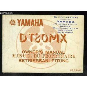 MANUEL DU PROPRIETAIRE DT 80MX. YAMAHA. [Near Fine] [Softcover]