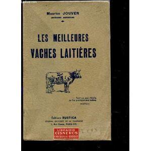 LES MEILLEURES VACHES LAITIERES / Comment acheter nue vache laitière, alimentation rationnelle, hygiène et prophylaxie, traite et soins au lait. JOUV