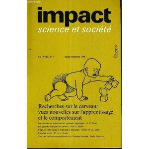 IMPACT SCIENCE ET SOCIETE VOL N°18 N°3 JUILLET SEPTEMBRE 1968 - RECHERCHES SUR LE CERVEAU VUES NOUVELLES SUR L'APPRENTISSAGE ET LE COMPORTEMENT. COLL
