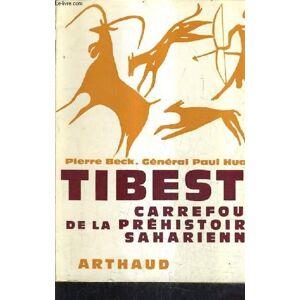 TIBESTI CARREFOUR DE LA PREHISTOIRE SAHARIENNE. BECK PIERRE & GENERAL HUARD PAUL [Near Fine] [Softcover]