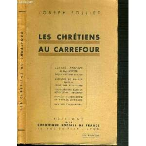 LES CHRETIENS AU CARREFOUR - 2ème EDITION / lettre-preface de MGR ANCEL - L'EGLISE DE FRANCE DANS LA CRISE DES STRUCTURES - LES CHRETIENS DANS LA REV