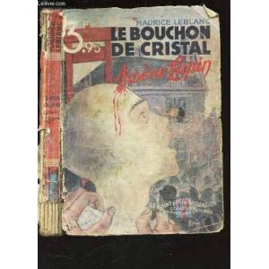 """LE BOUCHON DE CRISTAL -ARSENE LUPIN / """"LE POINT D'INTERROGATION"""" - COLELCTION DE ROMANS D'AVENTURES. LEBLANC MAURICE [Near Fine] [Softcover]"""