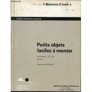PETITS OBJETS FACILES A MONTER - TOME 2 / MATERNELLES-CP-CE - COLLECTION