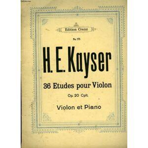 36 ETUDES POUR LE VIOLON OP 20 CPLT KAYSER H.E. [Near Fine] [Softcover]