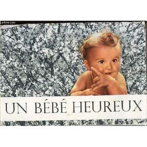 UN BEBE HEUREUX - Laits infantiles - produits dietetiques - GUIGOZ S.A. COLLECTIF [Near Fine] [Softcover]