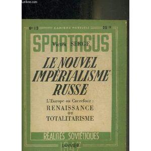 SPARTACUS N°13 JANVIER 1947 - LE NOUVEL IMPERIALISME RUSSE L'EUROPE AU CARREFOUR RENAISSANCE OU TOTALITARISME PAR VICTOR SERGE. SERGE VICTOR [Near Fi
