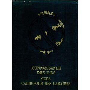 Cuba, carrefour des Caraïbes GRELIER Joseph [Near Fine] [Hardcover]