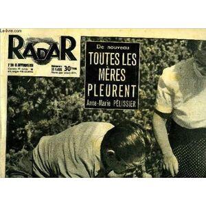 Radar n° 398 - De nouveau toutes les mères pleurent Anne Marie Pélissier, Le canal : carrefour des préoccupations, Les flottes veillent, Pèlerinage a
