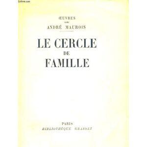 Le Cercle de Famille. MAUROIS André [Near Fine] [Softcover]