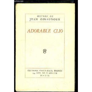 Adorable Clio GIRAUDOUX Jean [Near Fine] [Softcover]