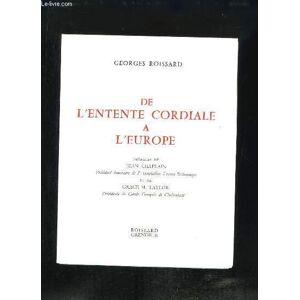 De l'Entente Cordiale à l'Europe. ROISSARD Georges [Near Fine] [Softcover]