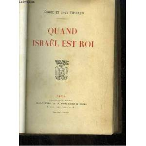Quand Israël est Roi. THARAUD Jean et Jérôme [Near Fine] [Hardcover]