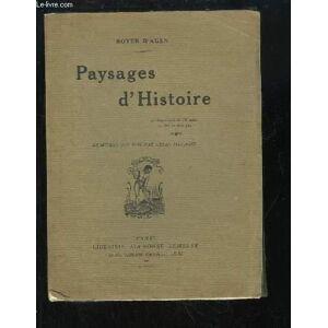 Paysages d'Histoire. BOYER D'AGEN [Near Fine] [Softcover]