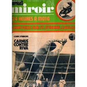 MIROIR SPRINT - N°1263 - 15 septembre 1970 / 24 heures à moto / pleins feux sur St Etienne Cagliari / coupe d'europe : Carnus contre Riva / Pierre Ba