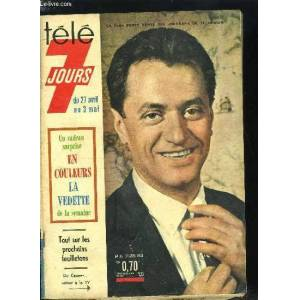 Télé 7 jours n° 162 - Haroun Tazieff : les Canaques m'accusent d'avoir capturé le dieu du volcan, C'est en écoutant chanter Gounod par sa fenêtre que