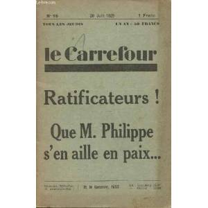 La carrefour - N°15 20 juin 1929 - Ratificateurs ! Que M. Philippe s'en aille en paix. Collectif [Near Fine] [Softcover]