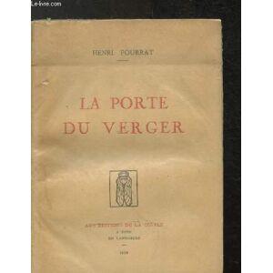 La porte du verger - exemplaire numéroté 24 Pourrat Henri [Near Fine] [Softcover]