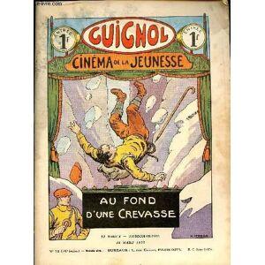 Guignol - nouvelle série - n° 12 - 338e livraison - 24 mars 1935 - Au fond d'une crevasse par de Lanoy - Le carrefour des trois chiens par Jeanne Bén