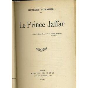 LE PRINCE JAFFAR GEORGE DUHAMEL [Near Fine] [Hardcover]