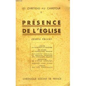LES CHRETIENS AU CARREFOUR, II, PRESENCE DE L'EGLISE FOLLIET JOSEPH [Near Fine] [Softcover]