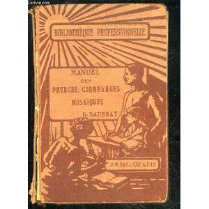 PAVAGES CARRELAGES MOSAIQUES - II. MANUELS DES BATIMENTS DES TRAVAUX PUBLICS - BIBLIOTHEQUE PROFESSIONNELLE DAUBRAY G. [Near Fine] [Hardcover]