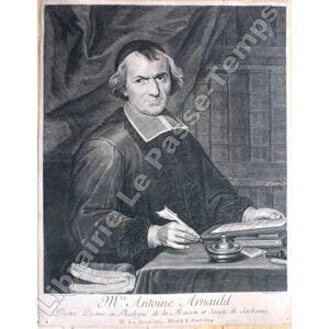 Gravure - Mre ANTOINE ARNAULD Prestre Docteur en Theologie de la Maison et Société de Sorbonne, Né le 5 fevrier 1612, Mort le 8 aoust 1694. Gravure /