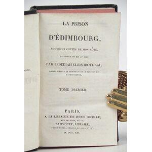 Ensemble de dix romans de Walter Scott, comprenant: 1) La Prison d'Edimboug, nouveaux contes de mon hôte, recueillis et mis au jour par Jedediah Clei