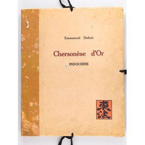 Chersonèse d'Or - Indochine [ Edition originale ] DEFERT, Emmanuel [ ] [Hardcover]