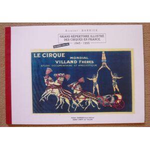 Le Cirque Mondial Villand Frères - étude documentaire et anecdotique Robert Barrier [New] [Softcover]