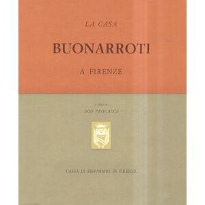 La casa Buonarroti a Firenze. PROCACCI Ugo, a cura di. [ ] [Hardcover]