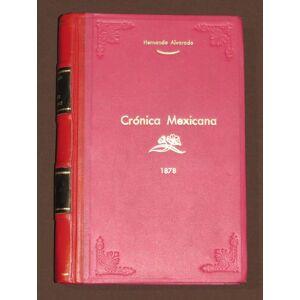 Crónica Mexicana Alvarado Tezozomoc, Hernando - Orozco y Berra, Manuel [Fair] [Hardcover]