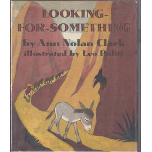 Looking For Something Clark, Ann Nolan [Fine] [Hardcover]