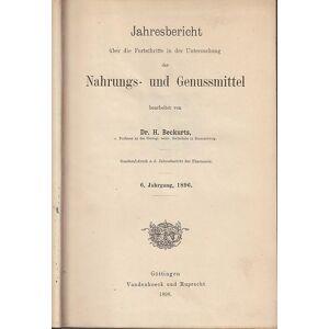 Jahresbericht über die Fortschritte in der Untersuchung der Nahrungs- und Genussmittel. 6. - 10. Jahrgang 1896-1900 in einem Band. Beckurts, H.: [ ]