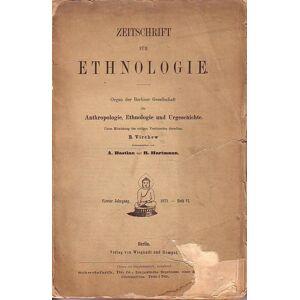 Zeitschrift für Ethnologie. Organ der Berliner Gesellschaft für Anthropologie, Ethnologie und Urgeschichte. Jahrgang 4, 1872, Heft 6. Im Inhalt u.a.: