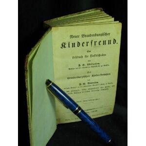 Neuer Brandenburgischer Kinderfreund. Ein Lesebuch für Volksschulen. - Des Brandenburgischen Kinderfreundes von F.P. Wilmsen (23. Auflage) - Wilmsen,
