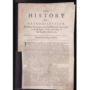 The history of naturalization with some remarques upon the effects thereof, in respect to the religion, trade and safety of His Majesties dominions.
