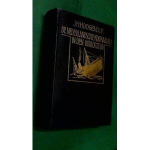De Nederlandsche koopvaardij in den oorlogstijd 1914-1918 - eigen ervaringen van gezagvoerders, stuurlieden en andere opvarenden HOOGENDIJK, J. H. [
