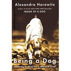 Being a Dog Horowitz, Alexandra [Fine] [Hardcover]