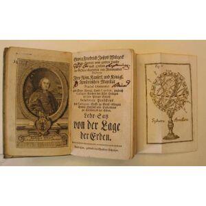 Lehr-Satz von der Lage der Erden. Bautzen, C. Scholtz (1762). 8°. 125 S., mit 1 gest. Titelporträt von Klauber u. 18 Figuren auf 8 gef. Kupfertafeln.