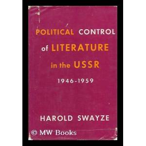 Political Control of Literature in the USSR, 1946-1959 Swayze, Harold [ ] [Hardcover]