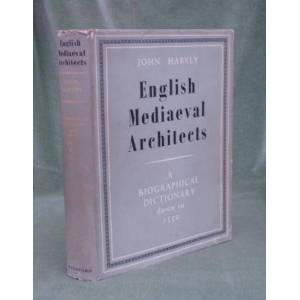 English Mediaeval Architects - A Biographical Dictionary Down to 1550 John Harvey [Very Good] [Hardcover]
