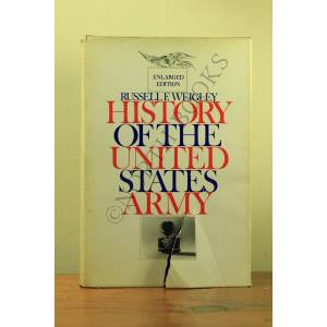 United History of the United States Army Russell F. Weigley [ ] [Hardcover]